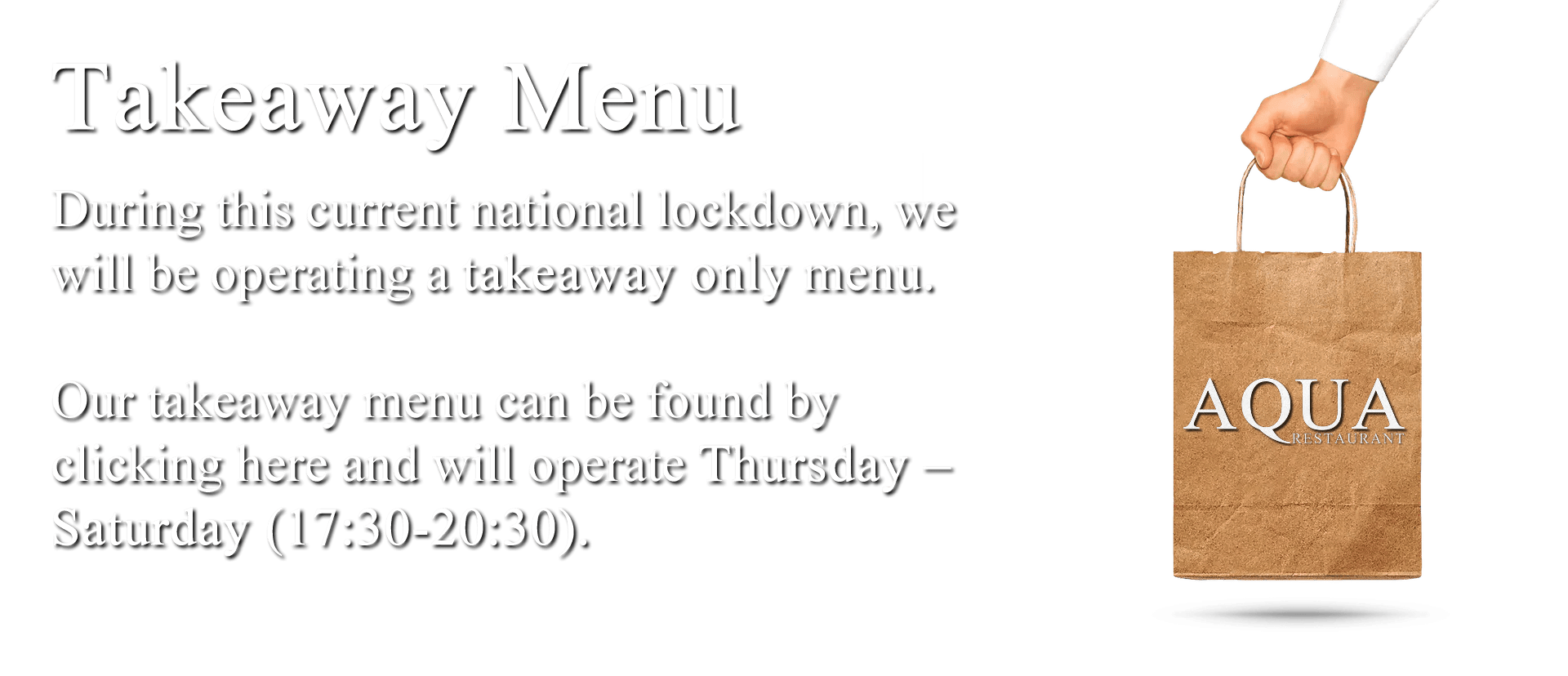 During this current national lockdown, we will be operating a takeaway only menu. Our takeaway menu can be found by clicking here and will operate Thursday – Saturday (17:30-20:30).